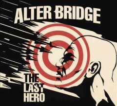 The last hero /  Alter Bridge. - Alter Bridge.