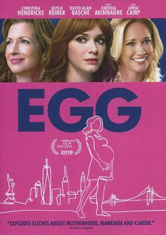 Egg /  2 Wonder Full To Be Ltd and Mo Studios present ; produced by Michele Ganeless, Alysia Reiner, David Alan Basche ; written by Risa Mickenberg ; directed by Marianna Palka.