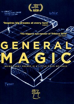 General Magic /  directed by Sarah Kerruish, Matt Maude. - directed by Sarah Kerruish, Matt Maude.
