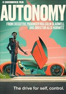 Autonomy /  directed by Alex Horwitz. - directed by Alex Horwitz.