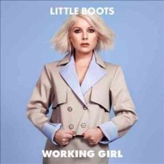 Working girl /  Little Boots.
