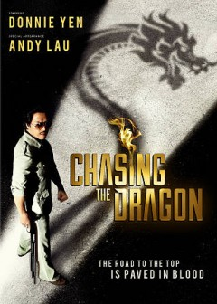 Chasing the dragon /  produced by Andy Lau, Connie Wong, Jing Wong, Donnie Yen ; written by Jing Wong ; directed by Jason Kwan, Jing Wong. - produced by Andy Lau, Connie Wong, Jing Wong, Donnie Yen ; written by Jing Wong ; directed by Jason Kwan, Jing Wong.