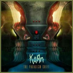 The paradigm shift /  Korn.