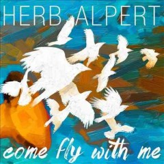 Come fly with me /  Herb Alpert.
