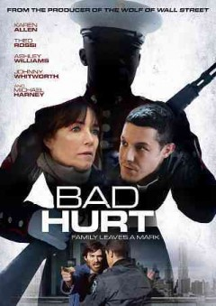 Bad hurt /  A Screen Media Films and Verdi Productions release ; DOS Dudes Pictures in association with Frost pictures presents ; written by Mark Kemble and Jamieson Stern ; directed by Mark Kemble.