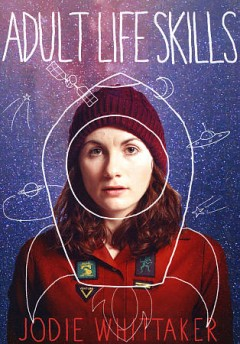 Adult life skills /  director/writer, Rachel Tunnard. - director/writer, Rachel Tunnard.