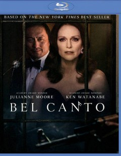 Bel canto /  directed by Paul Weitz. - directed by Paul Weitz.