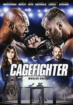Cagefighter : worlds collide / written & directed by Jesse Quinones. - written & directed by Jesse Quinones.