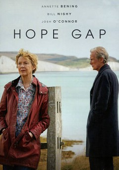 Hope gap /  Screen Yorkshire, Sampsonic Media and Crative Media Investments present ; in association with Lipsync and Origin Pictures production ; produced by David M. Thompson, Sarada McDermott ; written and directed by WIlliam Nicholson.