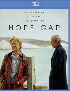 Hope gap /  directed and written by William Nicholson. - directed and written by William Nicholson.