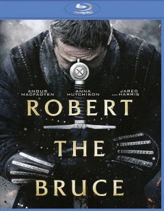 Robert the Bruce /  director, Richard Gray ; screenwriter, Angus MacFadyen. - director, Richard Gray ; screenwriter, Angus MacFadyen.