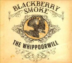 The whippoorwill /  Blackberry Smoke.