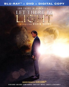 Let there be light /  director, Kevin Sorbo. - director, Kevin Sorbo.