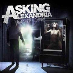 From death to destiny /  Asking Alexandria.