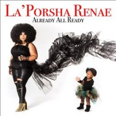 Already all ready /  La'Porsha Renae. - La'Porsha Renae.