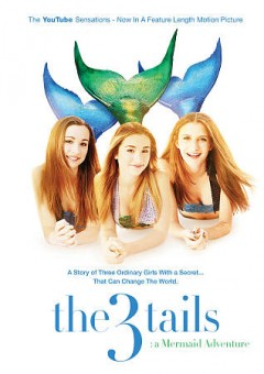 The 3 tails : a mermaid adventure / the 2 Tails present ; produced by Ely Pouget, Andres Garreton ; written by Gillian Pringle ; directed by Meredith Scott Lynn, Andres Garreton. - the 2 Tails present ; produced by Ely Pouget, Andres Garreton ; written by Gillian Pringle ; directed by Meredith Scott Lynn, Andres Garreton.