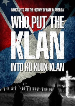 Who put the Klan into the Ku Klux Klan /  director, Ian Lilley. - director, Ian Lilley.