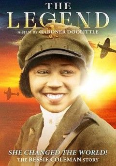 The legend : the Bessie Coleman story / Soundview presents ; produced, written and directed by Gardner Doolittle. - Soundview presents ; produced, written and directed by Gardner Doolittle.