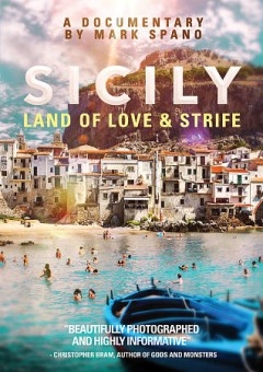 Sicily: Land of Love and Strife.