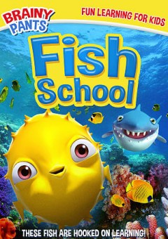 Fish school /  Wownow Entertainment presents ; produced/directed by Izzy Clarke. - Wownow Entertainment presents ; produced/directed by Izzy Clarke.