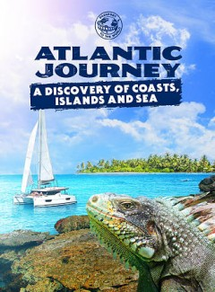 Atlantic journey : a discovery of coasts, islands and sea / directed by Christopher Leduc ; produced by Jadrino Huot, Fanny Robert and Yohan Leduc ; written by Chloe Leduc and Marie-Pier Leboeuf.