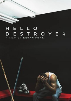 Hello destroyer /  directed by Kevan Funk. - directed by Kevan Funk.