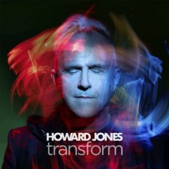 Transform /  Howard Jones. - Howard Jones.