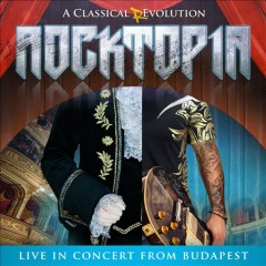 Rocktopia : a classical revolution, live from Budapest.
