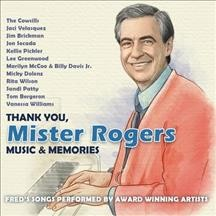 Thank you, Mister Rogers : music & memories / musical arrangements, Dennis Scott [and three others]. - musical arrangements, Dennis Scott [and three others].