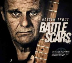 Battle scars /  Walter Trout.