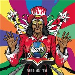 World Wide Funk /  Bootsy Collins.