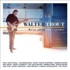 We're all in this together /  Walter Trout.