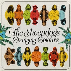 Changing colours /  The Sheepdogs.