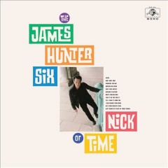 Nick of time /  the James Hunter Six. - the James Hunter Six.