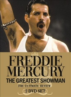 Freddie Mercury : the greatest showman.