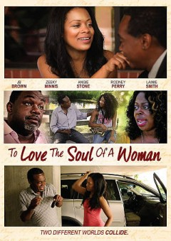 To love the soul of a woman /  directed and written by Jerome