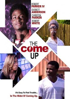 The come up /  produced and directed by Robert L. Parker III.