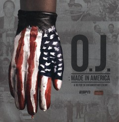 O.J., made in America [3-disc set] /  directed by Ezra Edelman. - directed by Ezra Edelman.