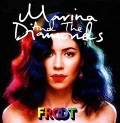 Froot /  Marina and the Diamonds.