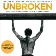 Unbroken : original motion picture soundtrack / music composed and conducted by Alexandre Desplat. - music composed and conducted by Alexandre Desplat.