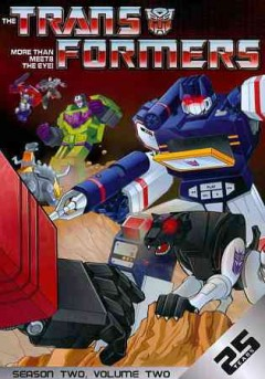 The Transformers : season two, volume two [4-disc set] / Sunbow Productions ; Marvel Productions Ltd. ; Hasbro. - Sunbow Productions ; Marvel Productions Ltd. ; Hasbro.