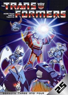 The Transformers : seasons three and four [4-disc set] / Sunbow Productions ; Marvel Productions Ltd. ; Hasbro. ; produced by Brian Ward. - Sunbow Productions ; Marvel Productions Ltd. ; Hasbro. ; produced by Brian Ward.