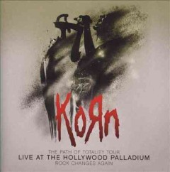 The path of totality tour : live at the Hollywood Palladium / Korn.