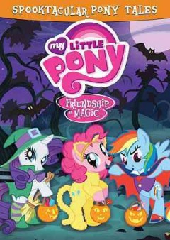 My Little Pony, Friendship is magic : Spooktacular pony tales.