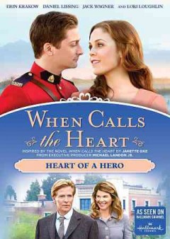 When calls the heart : Heart of a hero.