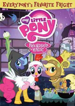 My little pony, friendship is magic : Everypony's favorite frights.