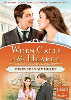 When calls the heart : Forever in my heart.