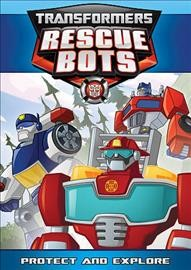 Transformers rescue bots : Protect and explore.