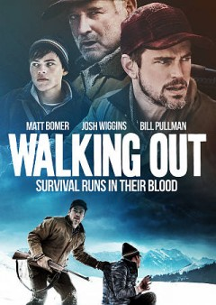 Walking out /  produced by Brunson Green, Laura Ivey ; written and directed by Alex Smith, Andrew J. Smith.