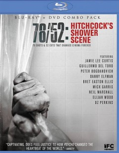 78-52 : Hitchcock's shower scene / IFC Midnight ; an Exhibit A Pictures film ; in association with Arte, G.E.I.E., Milkhaus, Screen Division, Sensorshot Productions ; written/directed by Alexandre O. Philippe ; produced by Kerry Deignan Roy. - IFC Midnight ; an Exhibit A Pictures film ; in association with Arte, G.E.I.E., Milkhaus, Screen Division, Sensorshot Productions ; written/directed by Alexandre O. Philippe ; produced by Kerry Deignan Roy.